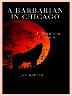 A Barbarian in Chicago- A Modern Conan!