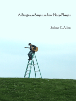 A Singer, A Sayer, A Jaw Harp Player