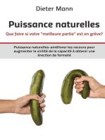 """Puissance naturelles - Que faire si votre """"meilleure partie"""" est en grève?: Puissance naturelles-améliorer les recours pour augmenter la virilité de la capacité à obtenir une érection de fermeté"""