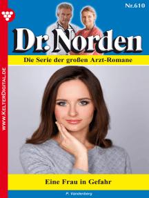 Dr. Norden 610 – Arztroman: Eine Frau in Gefahr
