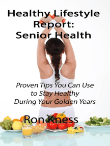 Healthy Lifestyle Report: Senior Health: Healthy Lifestyle Reports, #2