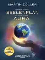 Erkenne deinen Seelenplan mit Hilfe deiner Aura