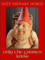Only the Gnomes Know
