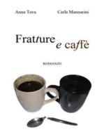 Fratture e caffè