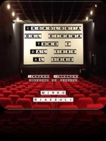 Cronologia del Cinema - Tomo 1 1830-1960