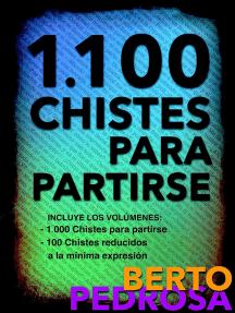 1.100 Chistes para partirse: Una excelente selección de chistes tronchantes