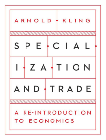 Specialization and Trade: A Re-introduction to Economics