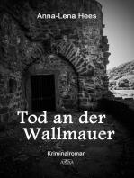 Tod an der Wallmauer