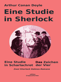 Eine Studie in Sherlock: Eine Studie in Scharlachrot & Das Zeichen der Vier: Zwei Sherlock Holmes-Romane