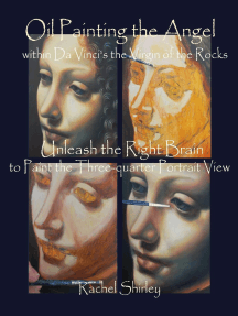 Oil Painting the Angel within Da Vinci's the Virgin of the Rocks: Unleash the Right Brain to Paint the Three-quarter Portrait View