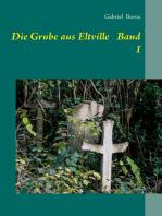 Die Grube aus Eltville Band I