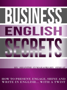 Business English Secrets: How to present, engage, shine and write in English.....with a Twist.