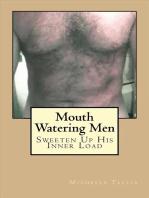 Mouth Watering Men