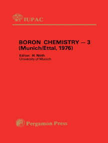 Boron Chemistry — 3: Selected Lectures Presented at the Third International Meeting on Boron Chemistry, Munich & Ettal, FRG, 5 - 9 July 1976