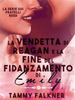 La vendetta di Reagan e la fine del fidanzamento di Emily