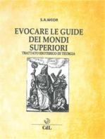 Evocare le guide dei mondi superiori: Trattato esoterico di Teurgia