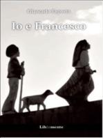 Io e Francesco
