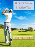 5 Golfing Power Practice Tips