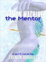 Shaman Machine the Mentor