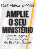 Amplie o Seu Ministério com Milagres e Manifestações do Espírito Santo