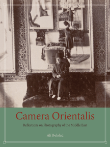 Camera Orientalis: Reflections on Photography of the Middle East