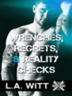 Wrenches, Regrets, & Reality Checks