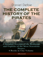 THE COMPLETE HISTORY OF THE PIRATES – A Detailed Account of the Robberies and Exploits of the Most Notorious Pirates