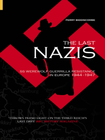 Last Nazis: SS Werewolf Guerrilla Resistance in Europe 1944-1947