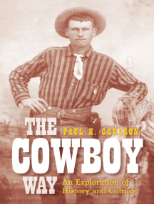 Cowboy Way: An Exploration of History and Culture