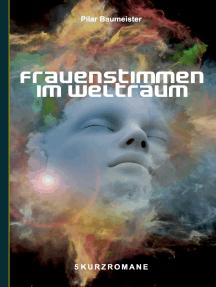 Frauenstimmen im Weltraum: 5 Kurzromane