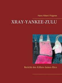 Xray-Yankee-Zulu: Bericht des Killers James Rico