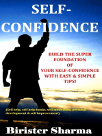 Self-Confidence (Build the super foundation of your self-confidence with easy & simple tips!)...A self-guide to regain your lost self-confidence, self-esteem & self-believe....