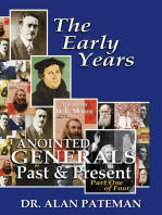 The Early Years, Anointed Generals Past and Present (Part One)