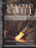 The Exalted Soul What Was Broken Can Be Restored A Book of God's Restorative Work Herald Wade