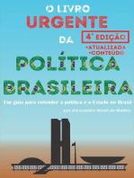 O Livro Urgente da Política Brasileira, 3a Edição