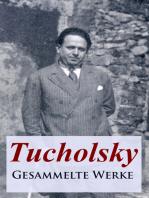 Tucholsky - Gesammelte Werke