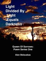 Light Divided By Light Equals Darkness