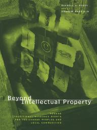 Beyond Intellectual Property