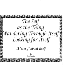 "Self as the Thing Wandering Through Itself Looking for Itself: A ""Story"" About Itself"