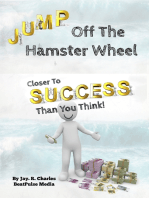 Jump off the Hamster Wheel Closer to Success than you Think