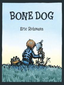 Bone Dog: A Picture Book