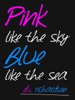 Pink Like the Sky, Blue Like the Sea