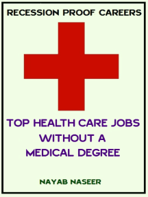 RECESSION PROOF CAREERS: Top HealthCare Jobs without a Medical Degree