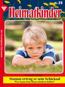 Heimatkinder 28 – Heimatroman: Stumm ertrug er sein Schicksal