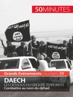 Daech. Les dessous du groupe terroriste