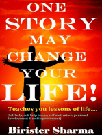 One Story May Change Your Life! (Teaches you lessons of life,morals,wisdom,motivations,inspirations, life's goals,aims and objectives,self-help,self-esteem,self-believe,self-control,happiness & success).