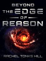 Beyond the Edge of Reason