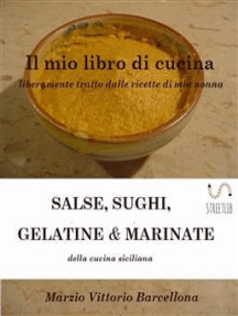 Salse, Sughi, Gelatine e Marinate: Sughi