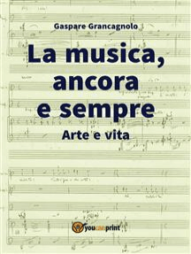 La musica, ancora e sempre. Arte e vita