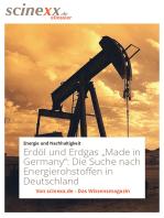 """Erdöl und Erdgas """"Made in Germany"""""""
